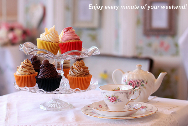 Enjoy the Weekend! [tea and cake photo]